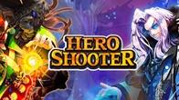 HERO SHOOTER : สังเวียนฮีโร่นักยิง !!
